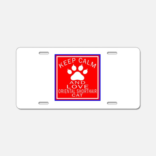 Keep Calm And Oriental Shor Aluminum License Plate