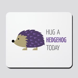 Hug A Hedgehog Mousepad
