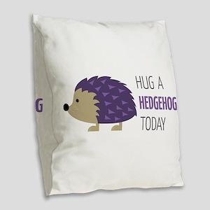 Hug A Hedgehog Burlap Throw Pillow