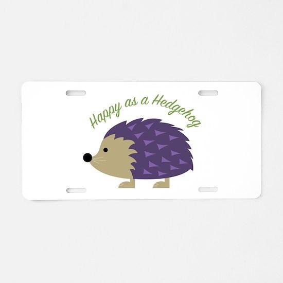 Happy As Hedgehog Aluminum License Plate
