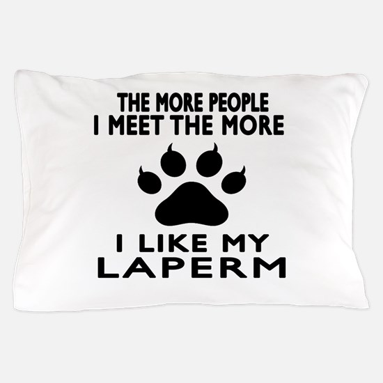 I Like My Laperm Pillow Case