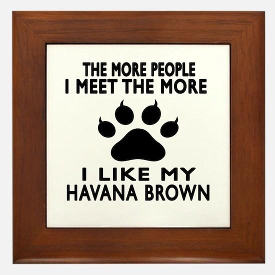 I Like My Havana Brown Cat Framed Tile