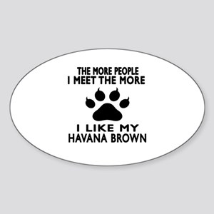 I Like My Havana Brown Cat Sticker (Oval)