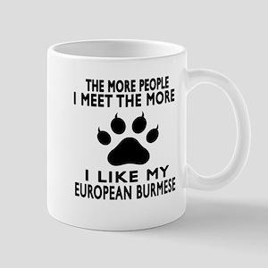 I Like My European Burmese Cat Mug