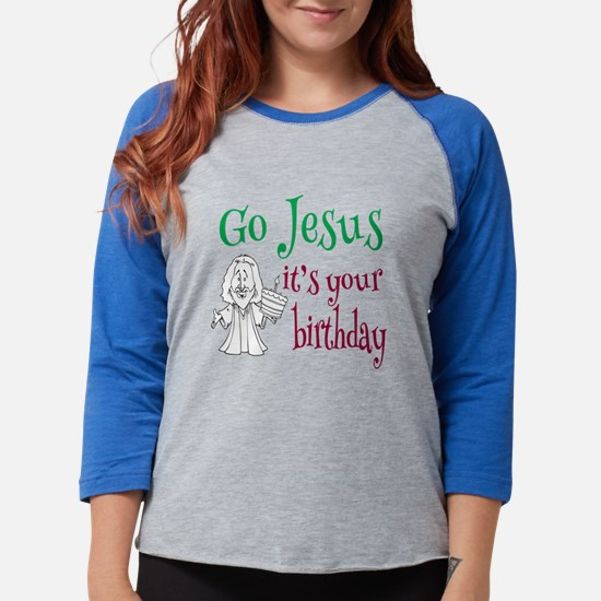 Go Jesus It's Your Birthday Long Sleeve T-Shirt