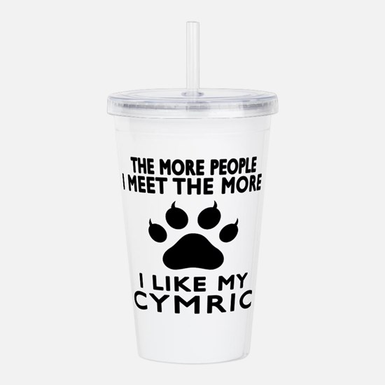 I Like My Cymric Cat Acrylic Double-wall Tumbler