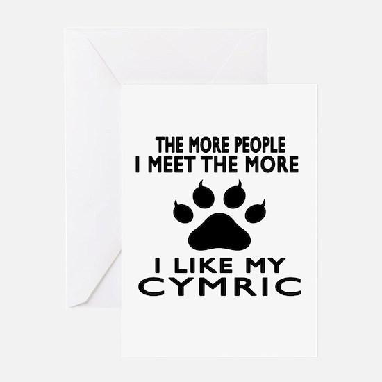 I Like My Cymric Cat Greeting Card