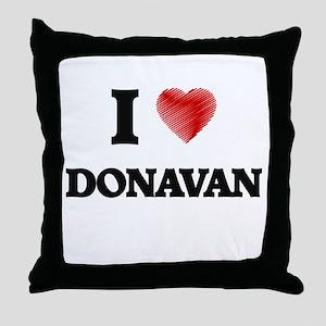 I love Donavan Throw Pillow