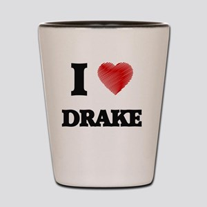 I love Drake Shot Glass