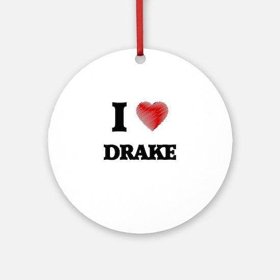 I love Drake Round Ornament