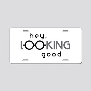 Hey Good Looking Aluminum License Plate