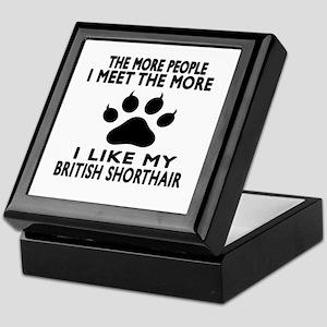 I Like My British Shorthair Cat Keepsake Box