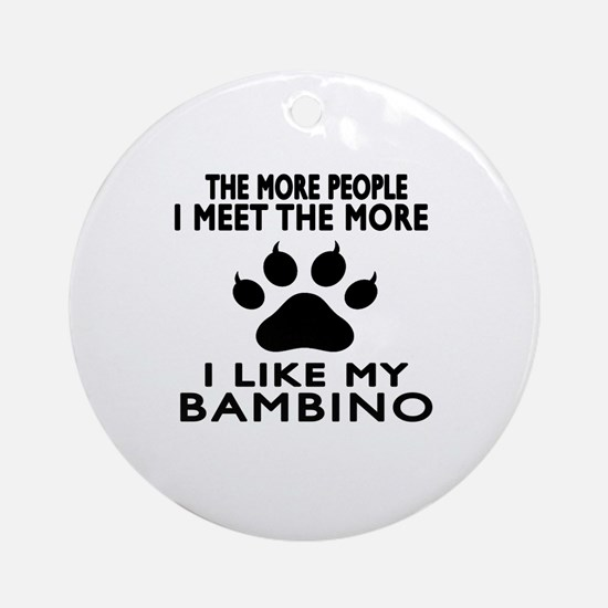 I Like My Bambino Cat Round Ornament