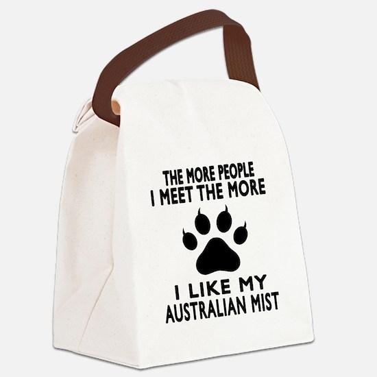I Like My Australian Mist Cat Canvas Lunch Bag