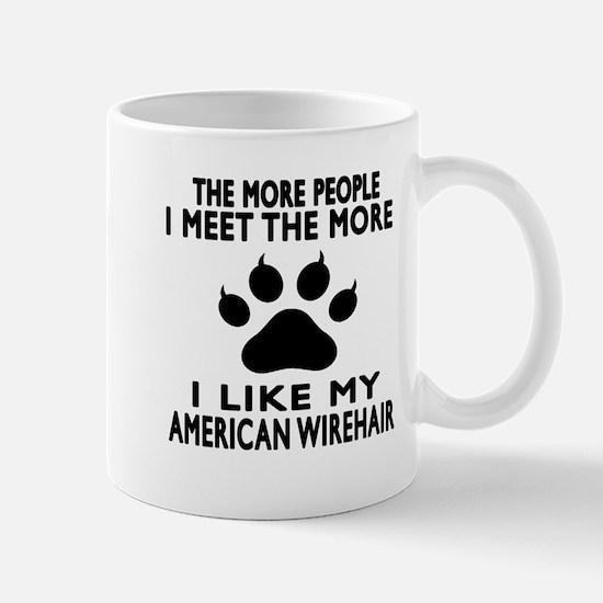 I Like My American Wirehair Cat Mug