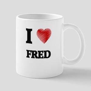 I love Fred Mugs