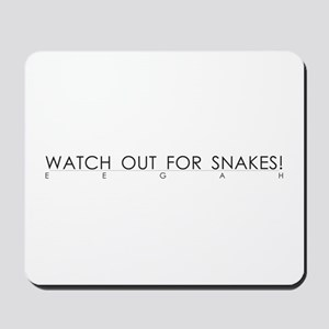 Watch Out For Snakes Mousepad