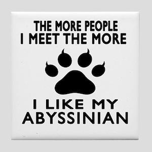 I Like My Abyssinian Cat Tile Coaster
