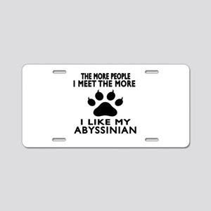 I Like My Abyssinian Cat Aluminum License Plate