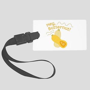Hey Butternut Luggage Tag