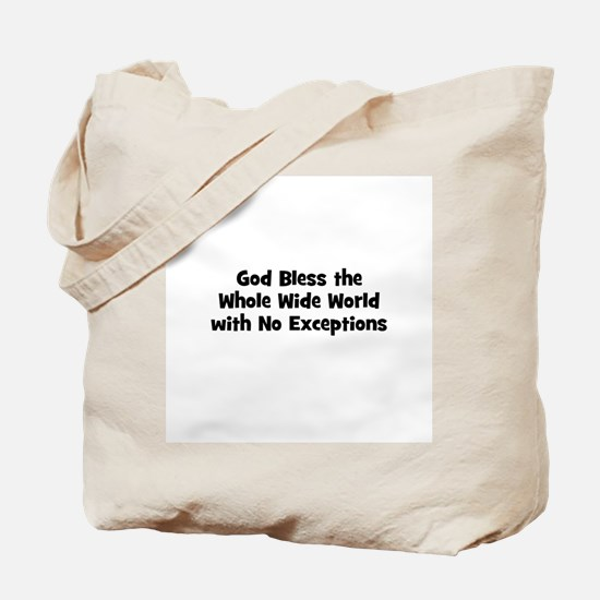 God Bless the Whole Wide Worl Tote Bag