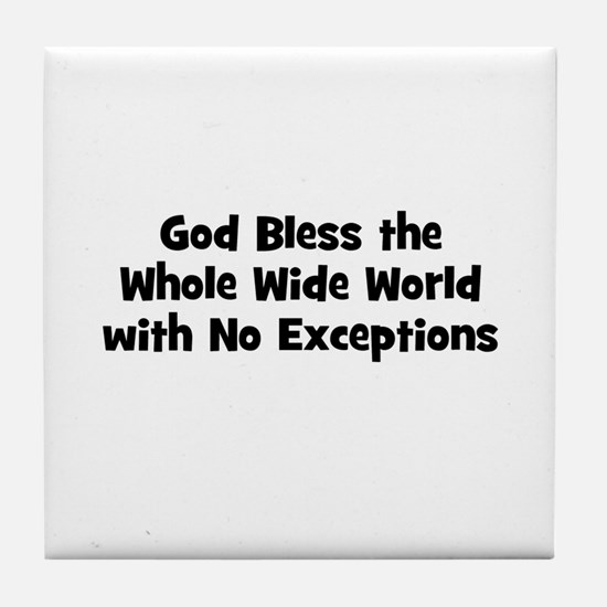 God Bless the Whole Wide Worl Tile Coaster