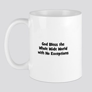 God Bless the Whole Wide Worl Mug