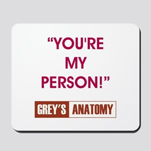 YOU'RE MY PERSON! Mousepad