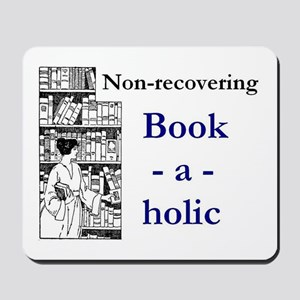 Non-recovering Book-a-holic Mousepad