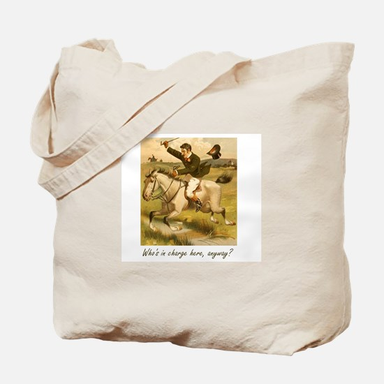 Equestrian Trainer - Who's in charge here Tote Bag