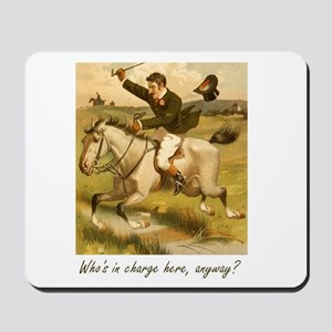 Equestrian Trainer - Who's in charge her Mousepad