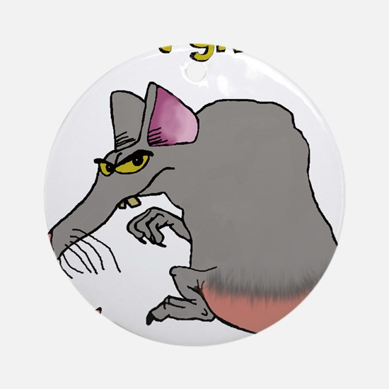 I don't give a rat's... Round Ornament
