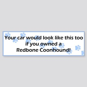 Your Car Redbone Coonhound Bumper Sticker
