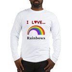 I Love Rainbows Long Sleeve T-Shirt