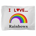I Love Rainbows Pillow Sham