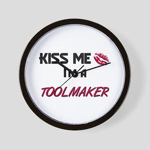 Kiss Me I'm a TOOLMAKER Wall Clock