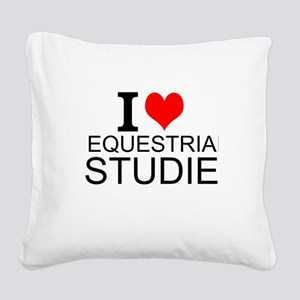 I Love Equestrian Studies Square Canvas Pillow
