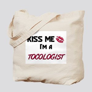 Kiss Me I'm a TOCOLOGIST Tote Bag