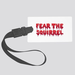 Fear the Squirrel Large Luggage Tag