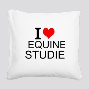 I Love Equine Studies Square Canvas Pillow