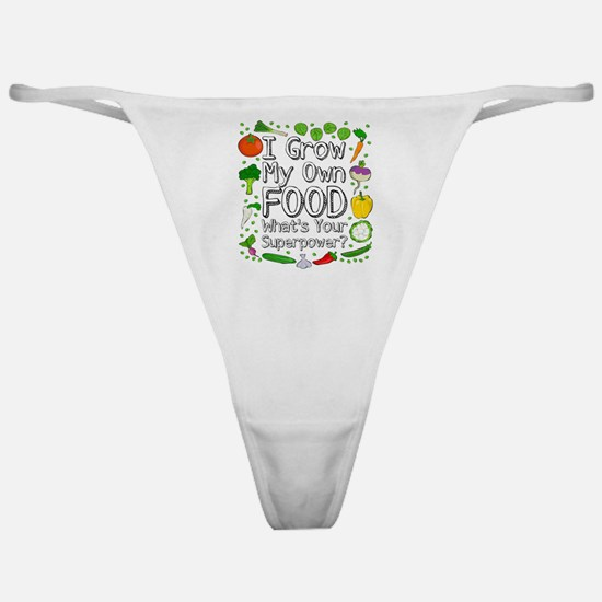 I Grow My Own Food Classic Thong
