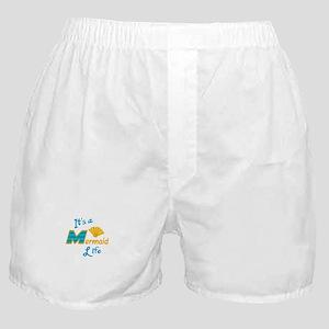 Its A Mermaid Life Boxer Shorts