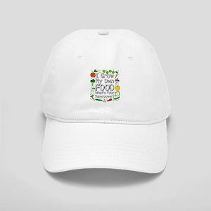 I Grow My Own Food Baseball Cap