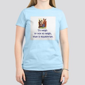 To neigh or not to neigh, that is equestri T-Shirt