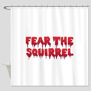 Fear The Squirrel Shower Curtain