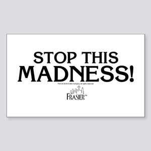 Frasier: Stop This Madness Sticker (Rectangle)
