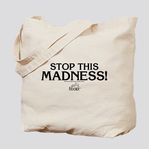 Frasier: Stop This Madness Tote Bag