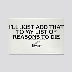 Frasier: Reason To Die Rectangle Magnet