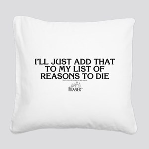 Frasier: Reason To Die Square Canvas Pillow