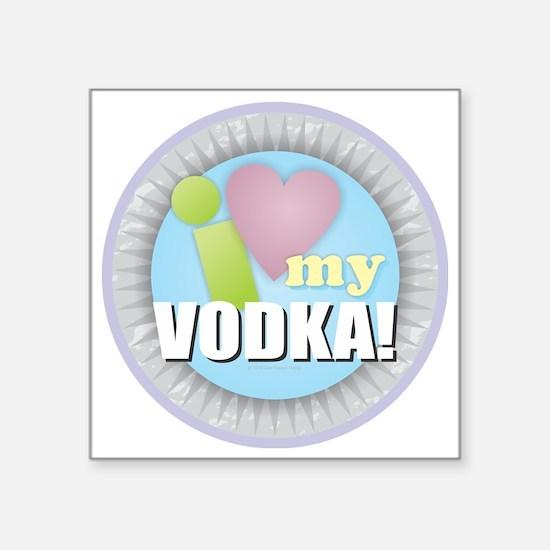 I Love My Vodka Sticker